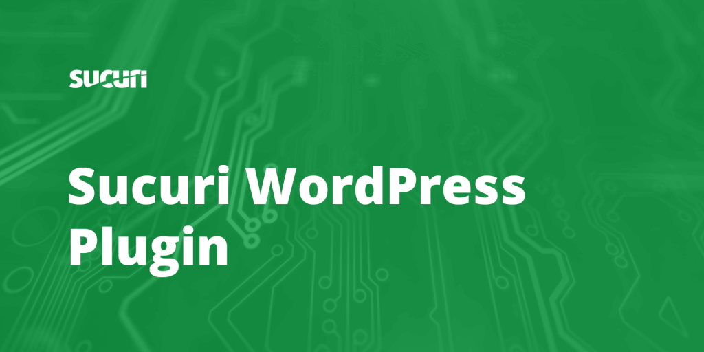 Sucuri Security plugin WordPress Plugins to Manage blog